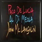 John McLaughlin / Al Di Meola / Paco De Lucia